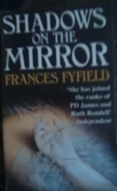 Frances Fyfield - Shadows On The Mirror