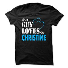 This Guy Love Her CHRISTINE ₩ ... 999 Cool Name ヾ(^▽^)ノ Shirt !If you are CHRISTINE or loves one. Then this shirt is for you. Cheers !!!This Guy Love Her CHRISTINE, cute CHRISTINE shirt, awesome CHRISTINE shirt, great CHRISTINE shirt, team CHRISTINE shirt, CHRISTINE mom shirt, CHRISTIN