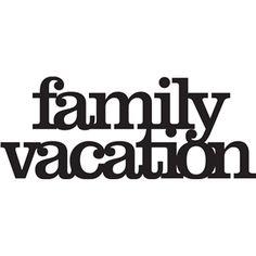 Silhouette Design Store  View Design #12197: 'family vacation' phrase