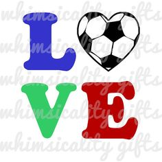 Digital File - Love Soccer with SVG, DXF, PNG Commercial & Personal Use