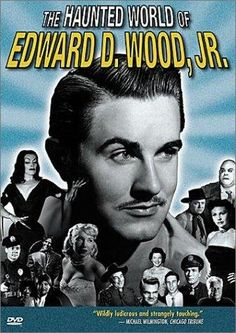 """Edward """"Ed"""" Wood, Jr. 10/10/24- 12/10/78 an American screenwriter, director, producer, actor, author and film editor in the 1950s. Made a number of low-budget syfy horror films. *In 1980 he was posthumously awarded a Golden Turkey Award as Worst Director of All Time, renewing public interest in his work. His career and camp approach has earned him and his films a cult following. Tim Burton's biopic of Wood's life, Ed Wood (1994), a critically acclaimed film which earned two Academy Awards."""