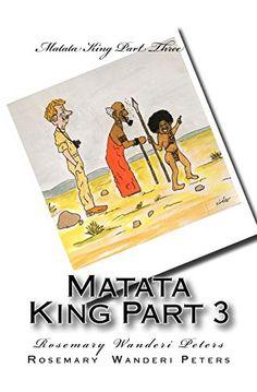 Matata King Part 3 by Rosemary Wanderi Peters https://www.amazon.com/dp/149378997X/ref=cm_sw_r_pi_dp_x_WF2lybH8WVT4J