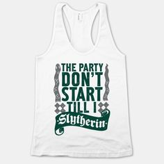 The Party Don't Start Till I...   T-Shirts, Tank Tops, Sweatshirts and Hoodies   HUMAN