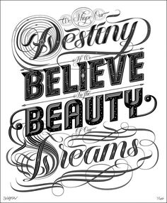 Dreams – Limited Edition Print by Seb Lester. With 'Dreams' I really wanted to push myself creatively and technically to produce something showy, intricate and hopefully beautiful. The five lettering styles I developed are, as always, drawn from scratch. I was inspired by some of the finest lettering in history but aimed to produce work that looks contemporary, stylish and relevant today.