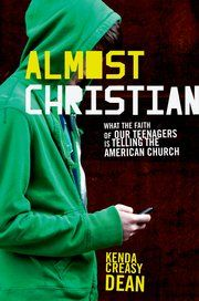 Almost Christian: What the Faith of Our Teenagers is Telling the American Church, by Kenda Creasy Dean This book is the first interpretation of the National Study of Youth and Religion's implications for youth ministry.