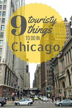 Chicago: the 9 best touristy things to do in The Windy City.