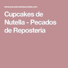 Cupcakes de Nutella - Pecados de Reposteria