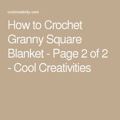 How to Crochet Granny Square Blanket - Page 2 of 2 - Cool Creativities