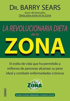 La revolucionaria dieta de la zona // Barry Sears // NUTRICIÓN Y DIETÉTICA