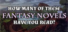 How Many Of These Fantasy Books Have You Read