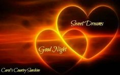 Good night. sweet dreams via Carol's Country Sunshine on Facebook