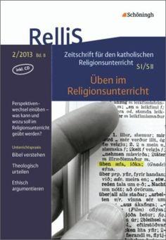 RelliS - Heft 2/13, Nr. 8 - Üben im Religionsunterricht: Schöningh Schulbuchverlag