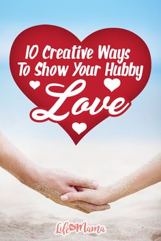 """Each and every day, you can show your husband you love him by doing small things. Try one of these creative ways to say """"I love you"""" to your hubby, and watch how your marriage grows stronger as a result."""
