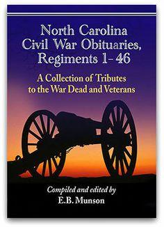 "North Carolina Civil War Obituaries, Regiments 1 – 46. Compiler, Editor: E.B. Munson. Jefferson, NC: McFarland, 2015. Read more on the GenealogyBank blog: ""North Carolina Civil War Obituaries."" https://blog.genealogybank.com/north-carolina-civil-war-obituaries.html"