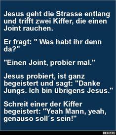 Jesus geht die Strasse entlang und trifft zwei Kiffer..   Lustige Bilder, Sprüche, Witze, echt lustig
