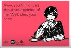 Yeah I don't care about you! It's sweet that you thought I did.