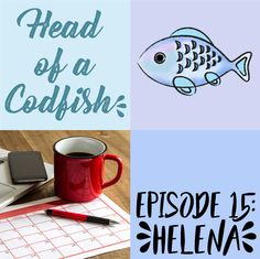 Episode 15: Helena - Head of a Codfish: A podcast about modern working families