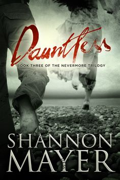 Dauntless (The Nevermore Trilogy, Book 3) by Shannon Mayer