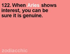 When Aries shows interest, it's genuine