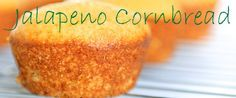 Jalapeno Cornbread Muffins    2 boxes Jiffy corn muffin mix  1 cup shredded cheddar cheese  1 can cream of corn  1/3 cup finely chopped jalapeno peppers (canned or fresh)  1/2 cup onion (optional)  Prepare Jiffy mix according to package directions. Add cheese, cream corn, jalapeno, & onions