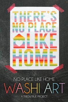 There's No Place Like Home Washi Art - A Tried & True Project