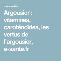 Argousier : vitamines, caroténoïdes, les vertus de l'argousier, e-sante.fr