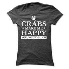 (Tshirt Deal Today) Crabs make me Happy You not so much Limited Edition at Tshirt United States Hoodies, Tee Shirts