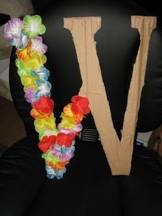 Wooden letter decorated    Luau party numbers/letter by harriet - maybe cardboard instead