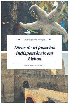 Dicas de 16 passeios indispensáveis para se fazer em Lisboa, Portugal.