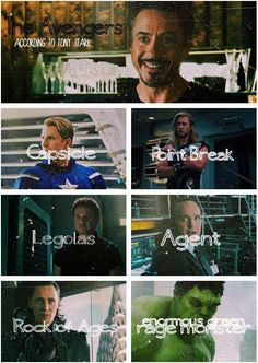 The Avengers + Loki ... according to Tony Stark I'm a huge fan of how you lose control and turn into a enormous green rage monster!: