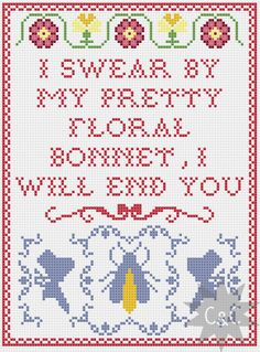 Firefly Captain Mal quote cross stitch sampler pattern - pretty floral bonnet by CapesAndCrafts on Etsy https://www.etsy.com/au/listing/154425121/firefly-captain-mal-quote-cross-stitch