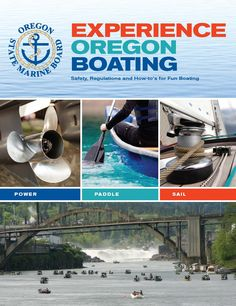 Experience Oregon boating : safety, regulations and how-to's for fun boating, by the Oregon State Marine Board
