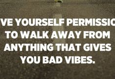 Give yourself permission to walk away from anything that gives you bad vibes. – Unknown Christian Motivational Quotes, Inspirational Quotes, Daily Inspiration Quotes, Great Quotes, Ungrateful People, Waiting On God, Walking Away, Good Thoughts, Sayings