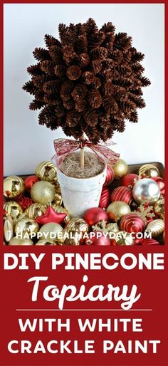DIY Pinecone Topiary with White Crackle Texture Paint. I love the rustic/farmhouse look. This is the best crackle paint I've used!! Even though this is displayed for Christmas - you can use it all year long! #topiary #pinecones #pineconecrafts #pineconedecorations #pinecones...more #pineconetopiary