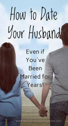 How to Date Your Husband