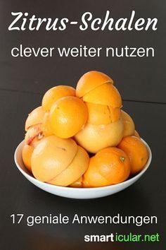 Schalen von Orangen, Zitronen und Mandarinen lassen sich vielfältig in der Küche und im Haushalt nutzen lassen. Entdecke die besten Anwendungen für diese Schalen