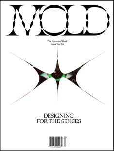 Magazine : MOLD :: Designing the Future of Food