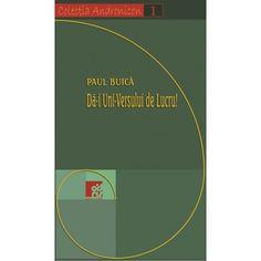 Dă-i Uni-Versului de Lucru! - de Paul Buică, cartea numărul 1 a Colecției Andronicon. 1, Chart