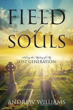 Book Review of Field of Souls by Andrew Williams, Field of Souls, Book  Review, Reader Views, 9781478767671