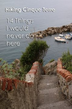Fourteen Things I Would Never Do in Cinque Terre - Footloose Boomer Cinque Terre, Pathways, Never, Adventure Travel, Traveling By Yourself, Hiking, Outdoor, Walks, Outdoors