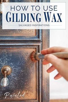 How To Use Gilding Wax on Painted Furniture - Salvaged Inspirations