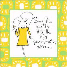 Chroń Ziemię - to jedyna planeta z winem!
