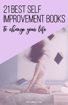 21 of the best self improvement books to change your life.