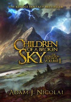 Children of a Broken Sky (Redemption Chronicle Book 1) by [Nicolai, Adam J]