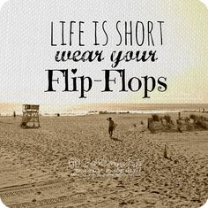 Life is Short Wear Your FLIP FLOPS* (Seaside Surfer Lifeguard Stand Sandy Beach grass Coastal Living Quote Square format Art Photography)