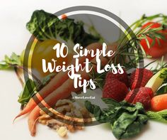 10 Simple Weight Loss Tips -