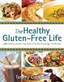 The Healthy Gluten-Free Life / http://www.dancamacho.com/the-healthy-gluten-free-life/