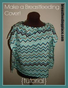 How to make your own breastfeeding cover! :} How to make your own breastfeeding cover!
