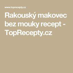 Rakouský makovec bez mouky recept - TopRecepty.cz