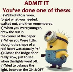 Admit it, You've done at least one of these... #minions